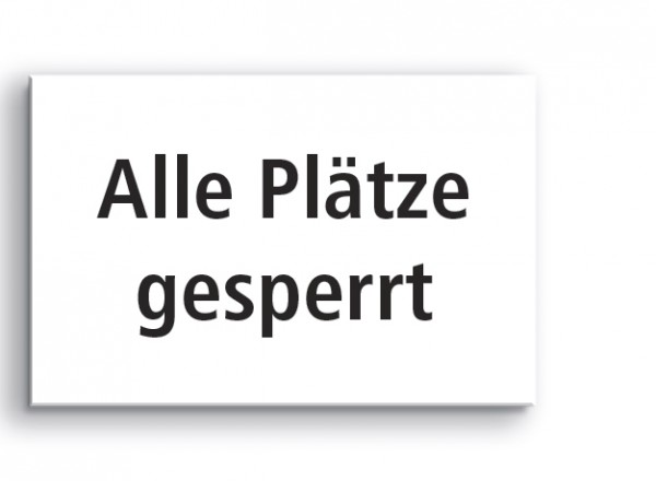 Hinweisschild 'Alle Plätze gesperrt'
